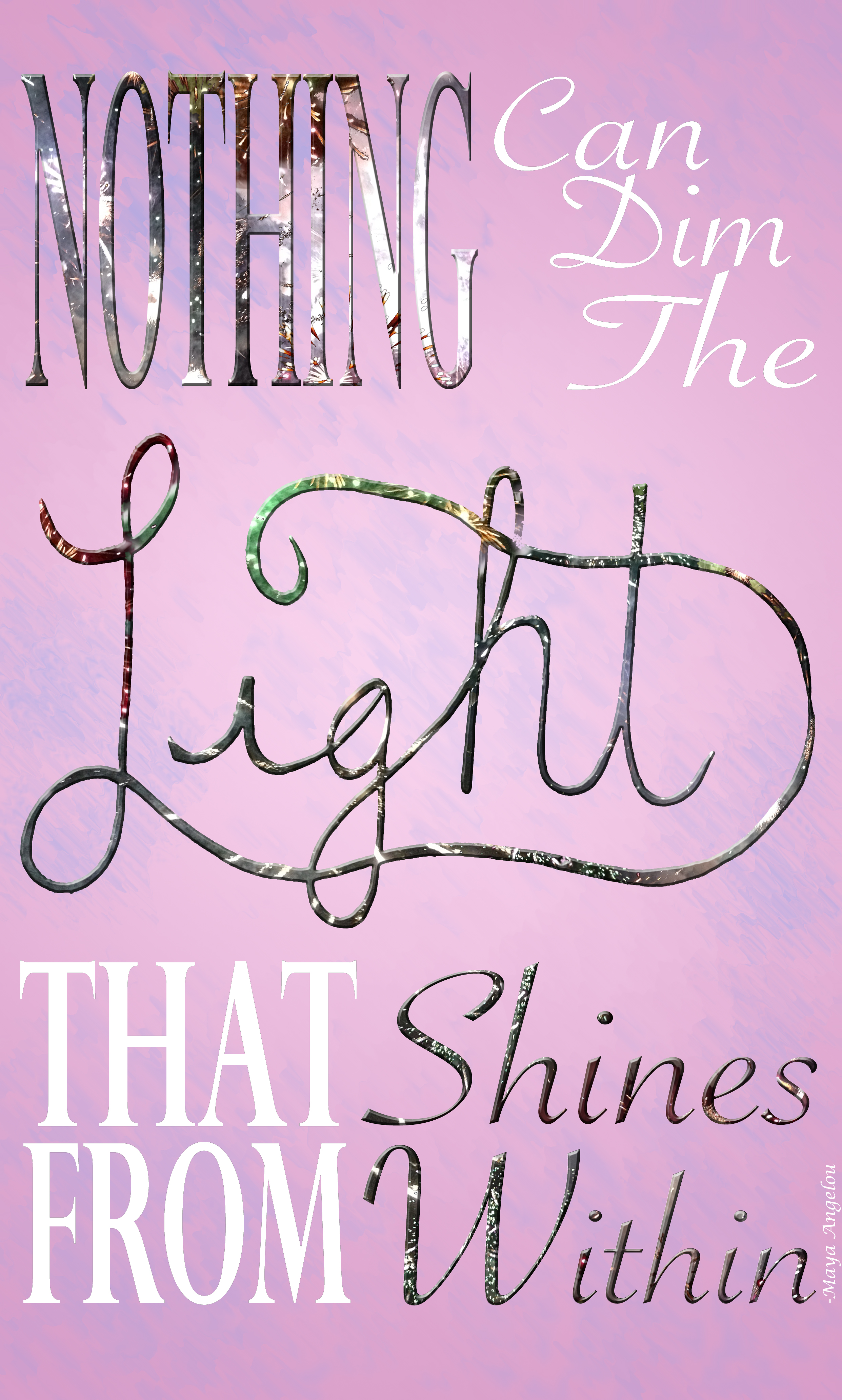 Nothing Can Dim The Light That Shines From Within Live Laugh